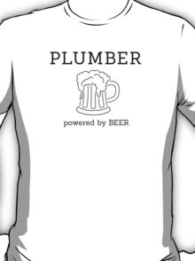 Plumber powered by beer T-Shirt