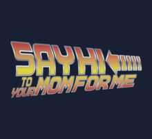 Say Hi To Your Mom For Me by s2ray
