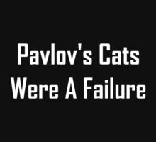 Pavlov's Cats Were A Failure Kids Tee