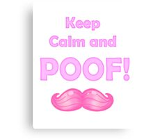 Keep Calm and POOF! (White Version) Canvas Print