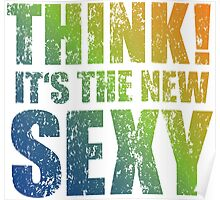 Think! It's the new sexy Poster