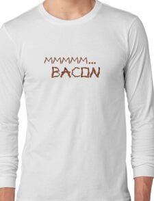 Mmmm...Bacon Shirt Long Sleeve T-Shirt