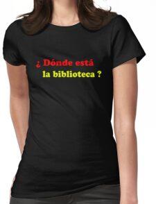 Donde esta la biblioteca? Womens Fitted T-Shirt