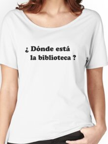 Donde esta la biblioteca? (black) Women's Relaxed Fit T-Shirt