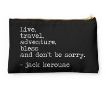Live, Travel, Adventure, Bless and Don't Be Sorry Studio Pouch