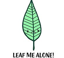 Leaf Me Alone! by Stacey Roman