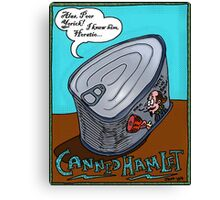 Canned Hamlet (Bacon Flavored) Canvas Print