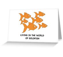 Living in the World of Goldfish #2 Greeting Card
