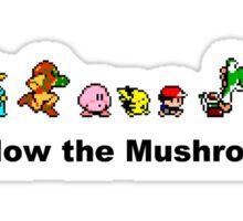 Follow the Mushroom - 16bit Sticker