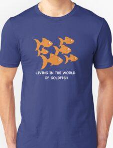 Living in the World of Goldfish Unisex T-Shirt