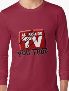 As Seen on... YouTube Long Sleeve T-Shirt