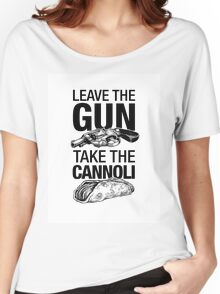 Leave the Gun Take the Cannoli Women's Relaxed Fit T-Shirt