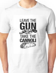 Leave the Gun Take the Cannoli Unisex T-Shirt