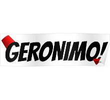 GERONIMO!  (Black Text) Poster