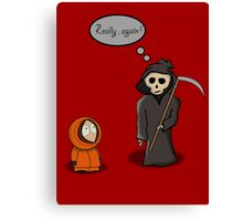 Kenny - Meet with Death Canvas Print