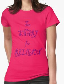 Too Smart For Religion Womens Fitted T-Shirt