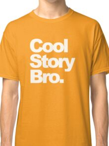Cool Story Bro. (2) Classic T-Shirt