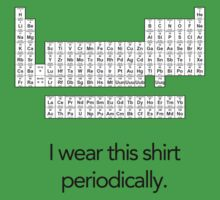 I wear this shirt Periodically... One Piece - Short Sleeve
