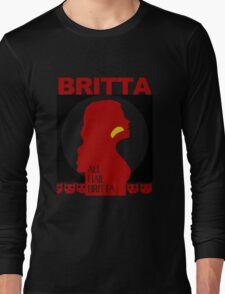 All Hail Britta! Long Sleeve T-Shirt