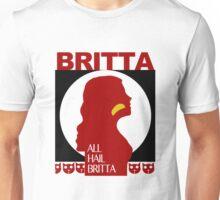 All Hail Britta! Unisex T-Shirt