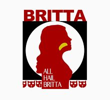 All Hail Britta! Unisex T-Shirt