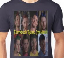 Priestly - Everybody relax, I'm Here Unisex T-Shirt