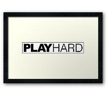 Play Hard Framed Print