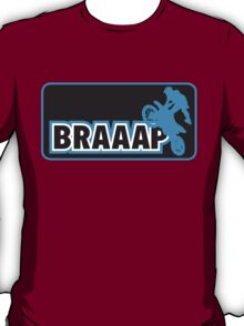 Braaap Dirt Bike Shirt T-Shirt