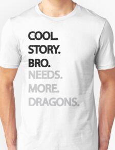 Need More Dragons Bro Unisex T-Shirt