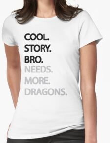 Need More Dragons Bro Womens Fitted T-Shirt
