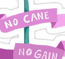 No Cane, No Gain Sticker