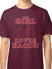 This Girl Loves Bacon Classic T-Shirt