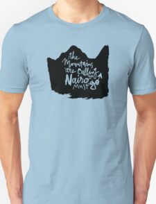 The Mountains Are Calling and Nairo Must Go  T-Shirt