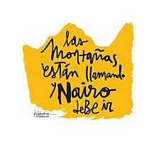 Las Montanas Estan Llamando y Nairo Debe ir / The Mountains Are Calling and Nairo Must Go (Spanish) Photographic Print