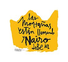 Las Montanas Estan Llamando y Nairo Debe ir / The Mountains Are Calling and Nairo Must Go (Spanish) Photographic Print