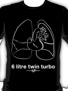 Six Litre Twin Turbo (dark shirt) T-Shirt