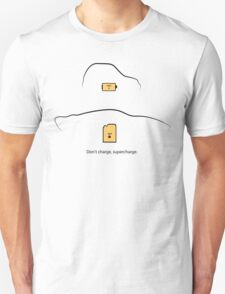 Don't Charge, Supercharge T-Shirt