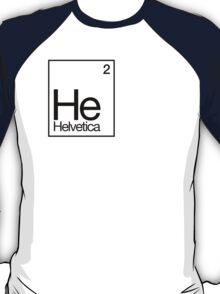 Helvetica: It's Elemental my dear Watson* T-Shirt