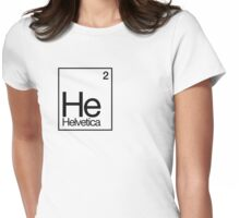 Helvetica: It's Elemental my dear Watson* Womens Fitted T-Shirt