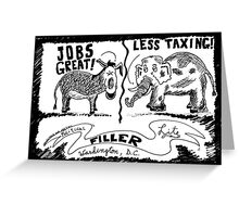 Jobs Great! Less Taxing! Greeting Card