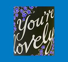 You're lovely by ©The Creative  Minds
