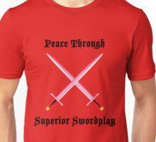 Peace Thru Superior Swordplay Unisex T-Shirt