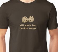Will Work for Cookie Dough Unisex T-Shirt