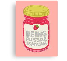 Being Plus Size is My Jam Canvas Print