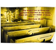 Matthew 18:20 - For Where Two Or Three Are Gathered Poster