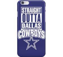 Straight Outta Texas Dallas Cowboys iPhone Case/Skin