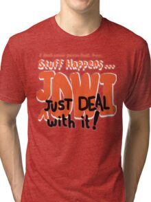 DEAL With It! Tri-blend T-Shirt