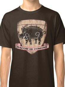 House Pork - Bacon is Coming Classic T-Shirt