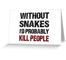 Funny Pet Snakes Shirt Greeting Card