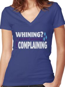 I am NOT whining Women's Fitted V-Neck T-Shirt